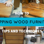 Stripping Paint and Finish From Wood Furniture Tips and Techniques